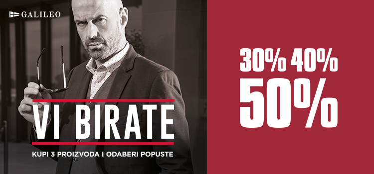 VI BIRATE POPUSTE DO 50% U GALILEU