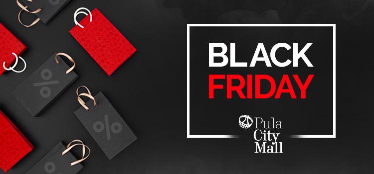 I ove godine stiže Crni Petak u Pula City Mall!